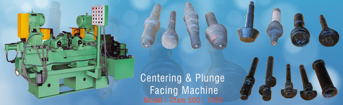 Centering and Plunge Facing Machines